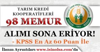 60 KPSS Puanı İle Tarım Kredi Kooperatifleri 98 Memur Alımı Sona Eriyor!