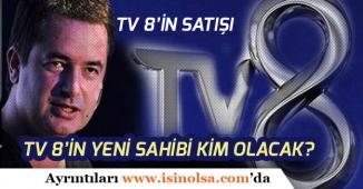 Acun Ilıcalı TV 8'i Sattımı? Kanalın Yeni Sahibi Kim Olacak?