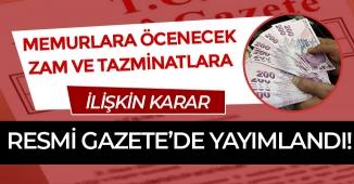 Devlet Memurlarına Ödenecek Zam ve Tazminatlara İlişkin Karar Resmi Gazete'de Yayımlandı!
