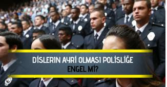 Dişlerin Ayrı Olması (Seyreklik) Polisliğe Engel Olabilir