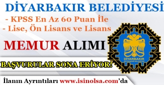 Diyarbakır Belediyesi 60 KPSS Puanı İle Kadrolu Memur Alımı Başvuruları Sona Eriyor!