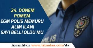 Emniyet Genel Müdürlüğü 24. Dönem POMEM Polis Alımları Sayı Belli Oldu mu?