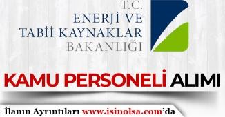 Enerji ve Tabii Kaynaklar Bakanlığı Kamu Personeli Alımı Başlıyor