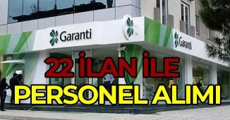 Garanti Bankası 22 İlan İle Banka Personeli Alımı