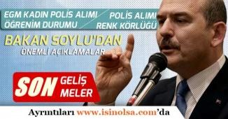 İçişleri Bakanı Süleyman Soylu'dan Kadın Polis Alımında Öğrenim Durumu ile Renk Körlüğü Açıklaması Geldi!