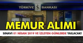 İş Bankası Memur Alımı Sınavı 01 Nisan 2019 ve İzleyen Günlerde Yapılacak