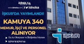 İŞKUR'da Yayımlandı: Kamuya 340 İşçi Memur ve Personel Alımı Yapılıyor 13 Mart 2019