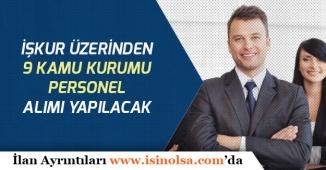 İŞKUR Üzerinden 9 Kuruma Daimi Süreli Memur Personel Alınacak!
