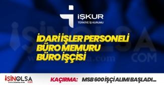 İŞKUR Üzerinden Büro Memuru, İdari İşler Personeli ve Büro İşçisi Alımları Yapılacak! 1158 Kişilik İlan