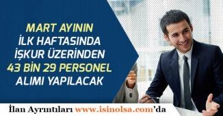 İŞKUR Üzerinden Mart Ayının İlk Haftasında 43 Bin 29 Personel Alımı Yapılacak!