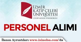 İzmir Katip Çelebi Üniversitesi Sözleşmeli Bilişim Personeli Alım İlanı