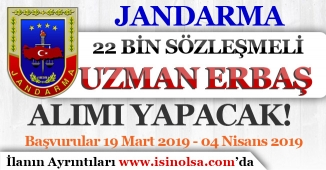 Jandarma 2019 Yılı İçin 22 Bin Sözleşmeli Uzman Erbaş ( Komando ) Alımı Yapacak! Başvuru Kılavuzu