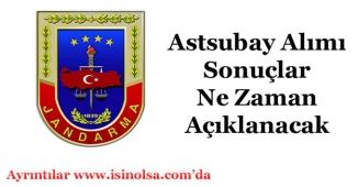 Jandarma Astsubay Alımı Sonuçları Ne Zaman Açıklanır?