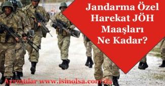 Jandarma Özel Harekat JÖH Maaşları Ne Kadar?