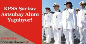 KPSS Şartsız Astsubay Alınıyor!
