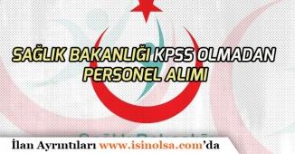 KPSS Şartsız Personel Alımı! Sağlık Bakanlığı Danışman Alımı!