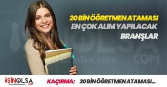 MEB 20 Bin Öğretmen Atamasında En Çok Alım Yapılacak Branşlar! Detaylı Liste