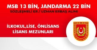 MSB 13 Bin Sözleşmeli Er, Jandarma 22 Bin Uzman Erbaş Alıyor! İlköğretim, Lise, Ön Lisans ve Lisans