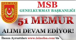 MSB Genelkurmay Başkanlığı 2019 yılı 51 Memur Alımı Devam Ediyor!
