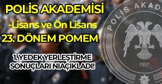 Polis Akademisi Lisans ve Ön Lisans 23. Dönem POMEM 1.Yedek Yerleştirme Sonuçlarını Açıkladı