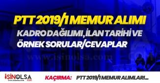 PTT 2019/1 Memur Alımları Kadro Dağılımı, İlan Tarihi ve Örnek Sorular