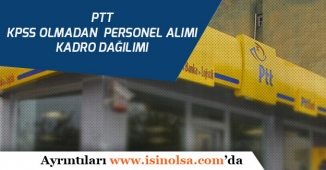 PTT 5 Bin Personel Alımı 2019/1 Muhtemel Kadrolar
