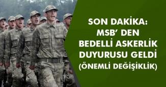 Son Dakika: MSB' den Bedelli Askerlik Duyurusu (Önemli Değişiklik)