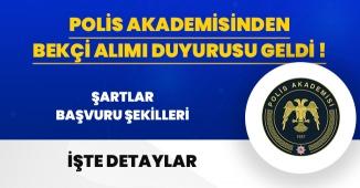 Son Dakika: Polis Akademisinden Bekçi Alımı Duyurusu Geldi!