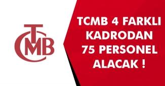 Türkiye Cumhuriyeti Merkez Bankası (TCMB) 4 Farklı İlanla 75 Personel Alımı Yapacak!