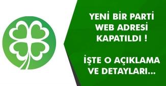 Yeni Bir Partinin Websitesi Kapatıldı! Açıklama Geldi