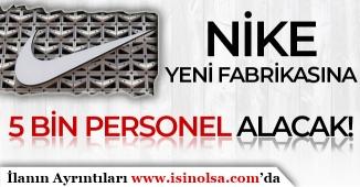 Yeni Nike Fabrikasına 5 Bin Personel Alımı Gerçekleştirilecek
