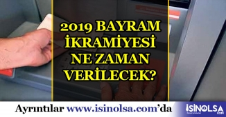 2019 Emekliye Bayram İkramiyesi Ne Zaman Verilecek?