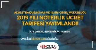 Adalet Bakanlığı Hukuk İşleri 2019 Yılı Noterlik Ücret Tarifeleri Yayımlandı!