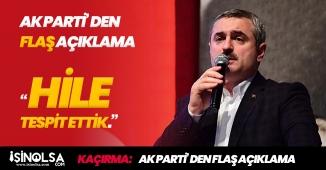 """AK Parti' den FLAŞ Açıklama: """"Hile tespit ettik"""""""