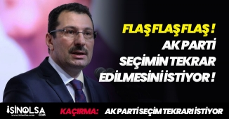 AK Parti' den FLAŞ Açıklama! Seçimlerin Yenilenmesi İsteniyor
