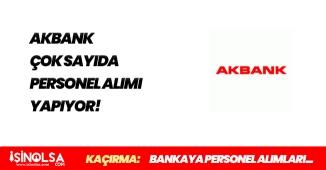Akbank Farklı Kadrolara Personeller Alıyor! Başvurular Başladı
