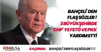 """Devlet Bahçeli' den FLAŞ Sözler! """" CHP' ye FETÖ ve PKK Yardım Etti """""""