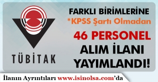 DPB'de Yayımlandı! TÜBİTAK Farklı Birimlerine 46 Kamu Personeli Alıyor