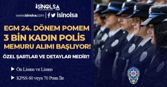 EGM 24 Dönem POMEM 3 Bin Kadın Polis Memuru Alımı Başlıyor! Ön Lisans ve Lisans, Özel Şartlar Nedir?