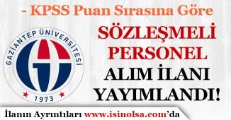 Gaziantep Üniversitesi KPSS Puan Sırası İle Sözleşmeli Personel Alımı Yapıyor