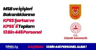 İki Bakanlığa KPSS Şartsız ve KPSS Puanıyla 13 Bin Personel Alımı (MSB, İçişleri)