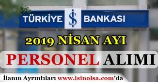 İş Bankası 2019 Nisan Ayı Personel Alım İlanı! Kimler Başvuru Yapabilir
