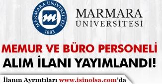 Marmara Üniversitesi Memur ve Büro Personeli Alım İlanı Yayımlandı!
