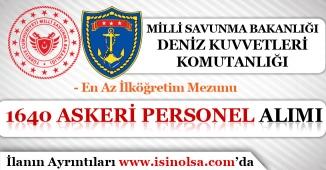 MSB Deniz Kuvvetleri 1640 Askeri Personel Alımı Yapıyor! En Az İlköğretim