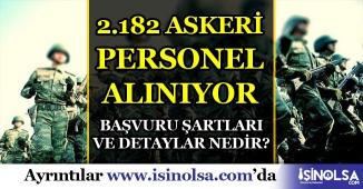 MSB, Jandarma ve Sahil Güvenlik 2182 Askeri Personel Alımı Şartları Nedir?