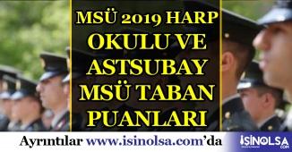 MSÜ 2019 Harp Okulu ve Astsubay MYO Taban Puanları