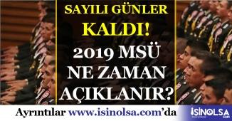 MSÜ Ne Zaman Açıklanır 2019: Sayılı Günler Kaldı