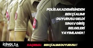 Polis Akademisinden Bekçi Alımı Sınav Giriş Belgesi Duyurusu Yapıldı!