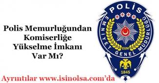 Polis Memuru Komiserliğe Yükselebilir Mi?