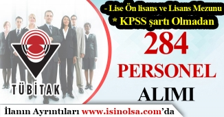 TÜBİTAK Lise, Ön Lisans ve Lisans Mezunu 284 Personel Alımı Yapıyor! KPSS Şartı Yok